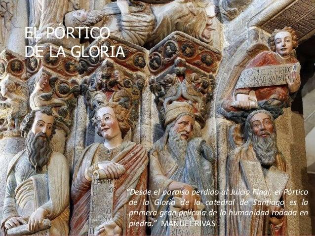 """EL PÓRTICO DE LA GLORIA """"Desde el paraíso perdido al Juicio Final, el Pórtico de la Gloria de la catedral de Santiago es l..."""