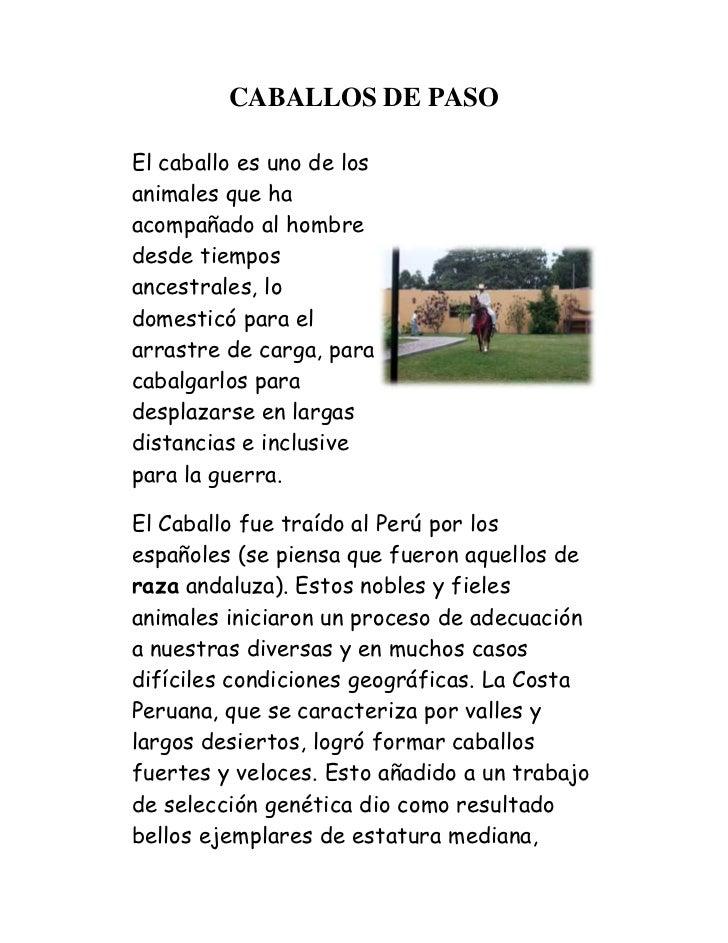 CABALLOS DE PASOEl caballo es uno de losanimales que haacompañado al hombredesde tiemposancestrales, lodomesticó para elar...