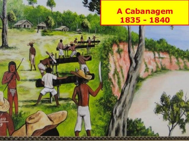 A Cabanagem1835 - 1840