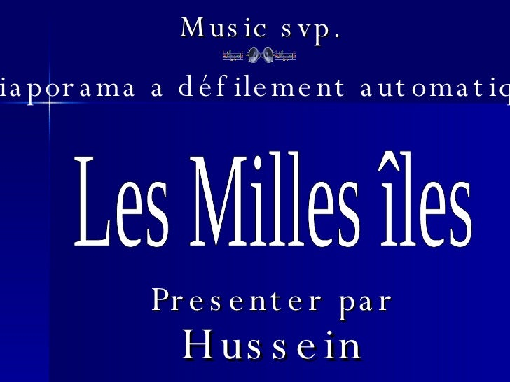 Les Milles îles Presenter par Hussein Riad Music svp. Diaporama a défilement automatique