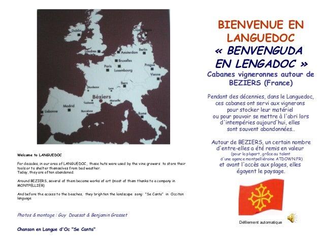 BIENVENUE EN LANGUEDOC «BENVENGUDA EN LENGADOC» Cabanes vigneronnes autour de BEZIERS (France)  Pendant des décennies, ...