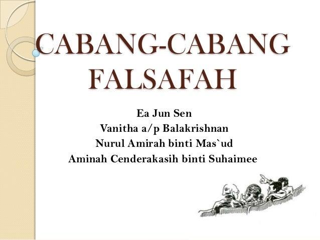 CABANG-CABANG   FALSAFAH             Ea Jun Sen      Vanitha a/p Balakrishnan     Nurul Amirah binti Mas`ud Aminah Cendera...