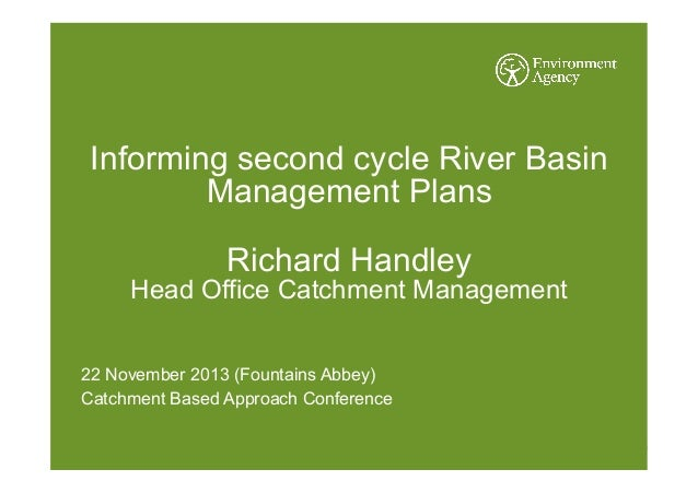 Informing second cycle River Basin Management Plans Richard Handley  Head Office Catchment Management 22 November 2013 (Fo...