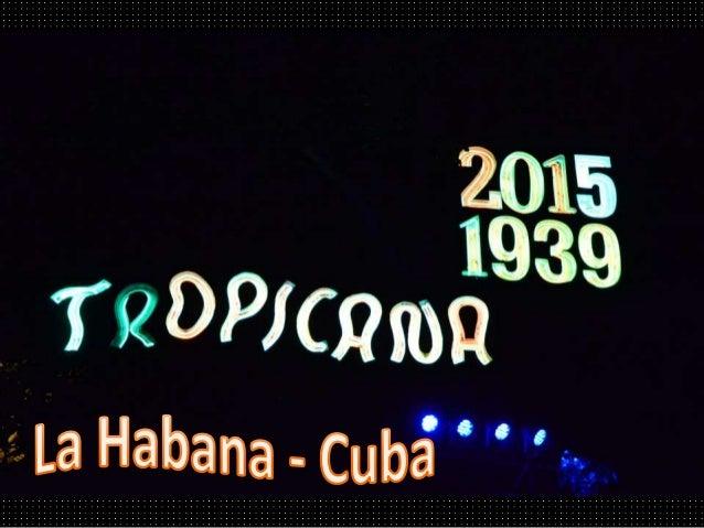 Cabaret Tropicana, La Habana   Cuba
