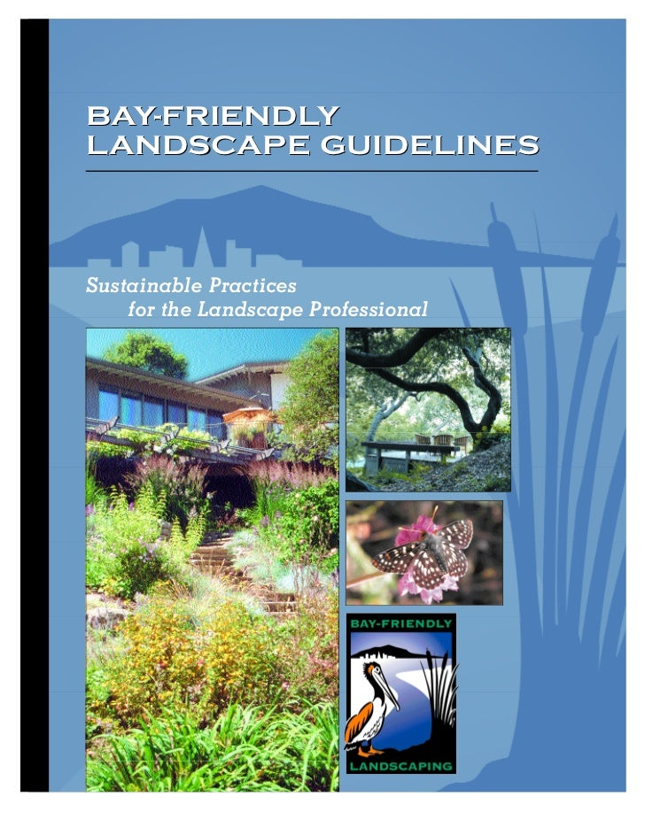 BAY-FRIENDLYLANDSCAPE GUIDELINESSustainable Practices    for the Landscape Professional