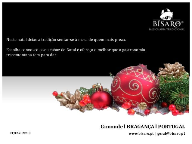 Neste natal deixe a tradição sentar-se à mesa de quem mais preza. Escolha connosco o seu cabaz de Natal e ofereça o melhor...