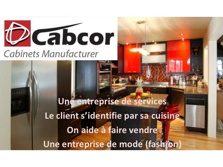 Une entreprise de services<br />Le client s'identifie par sa cuisine<br />On aide à faire vendre<br />Une entreprise de mo...