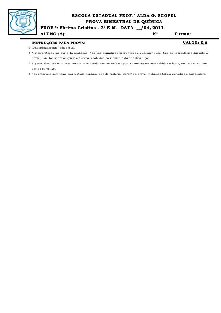 -762000-115570ESCOLA ESTADUAL PROF.ª ALDA G. SCOPEL<br />PROVA BIMESTRAL DE QUÍMICA <br />PROF ª: Fátima Cristina - 3º E.M...