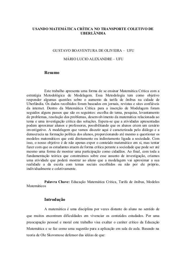 USANDO MATEMÁTICA CRÍTICA NO TRANSPORTE COLETIVO DE                      UBERLÂNDIA                 GUSTAVO BOAVENTURA DE ...