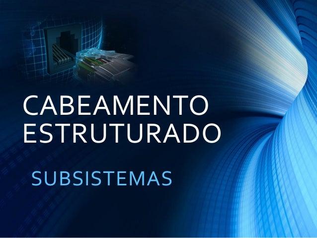 CABEAMENTO ESTRUTURADO SUBSISTEMAS