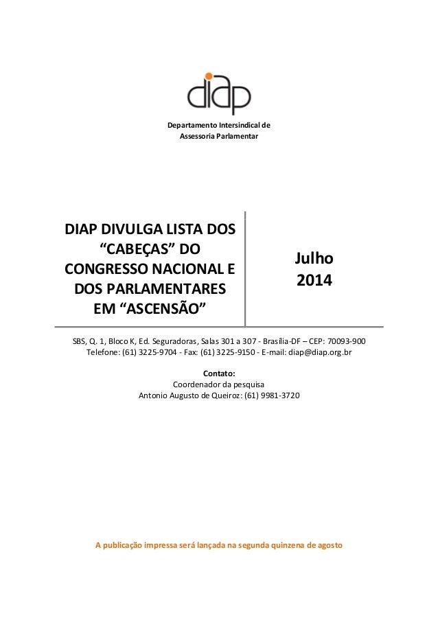 Departamento Intersindical de Assessoria Parlamentar A publicação impressa será lançada na segunda quinzena de agosto DIAP...