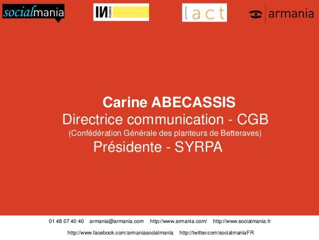 Carine ABECASSIS Directrice communication - CGB (Confédération Générale des planteurs de Betteraves)  Présidente - SYRPA  ...