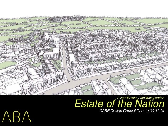 Estate of the NationCABE Design Council Debate 30.01.14 Alison Brooks Architects London