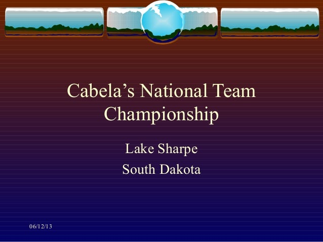 06/12/13Cabela's National TeamChampionshipLake SharpeSouth Dakota