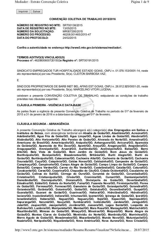 Imprimir Salvar CONVENÇÃO COLETIVA DE TRABALHO 2015/2016 NÚMERO DE REGISTRO NO MTE: SRT00138/2015 DATA DE REGISTRO NO MTE:...