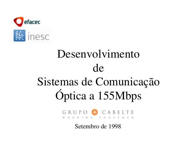 Desenvolvimento de Sistemas de Comunicação Óptica a 155Mbps Setembro de 1998