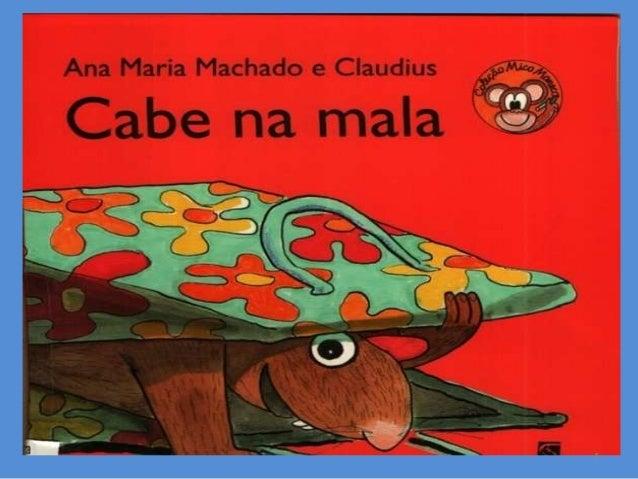 """Apresentação do Livro """"Cabe na Mala"""",de Ana Maria Machado e Claudius Slide 1"""