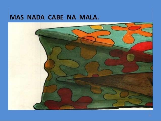 MAS NADA CABE NA MALA.  11