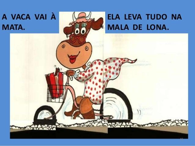 A VACA VAI À MATA.  ELA LEVA TUDO NA MALA DE LONA.  16