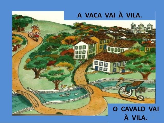 A VACA VAI À VILA.  O CAVALO VAI À VILA. 2