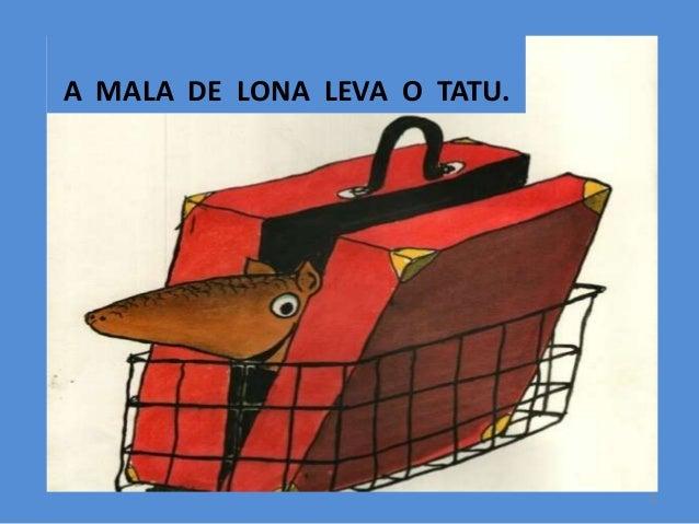 A MALA DE LONA LEVA O TATU.  5