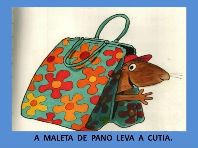 A MALETA DE PANO LEVA A CUTIA.  6
