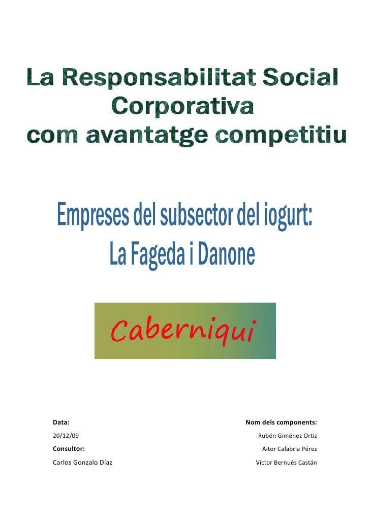 Data:                 Nom dels components: 20/12/09                 Rubén Giménez Ortiz Consultor:                Aitor Ca...