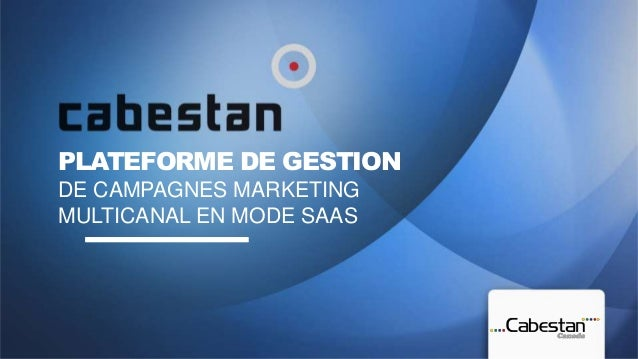 PLATEFORME DE GESTIONDE CAMPAGNES MARKETINGMULTICANAL EN MODE SAAS