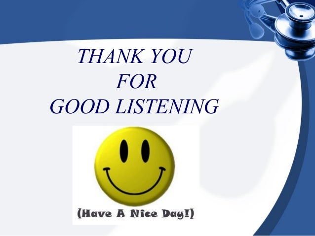 THANK YOU     FORGOOD LISTENING