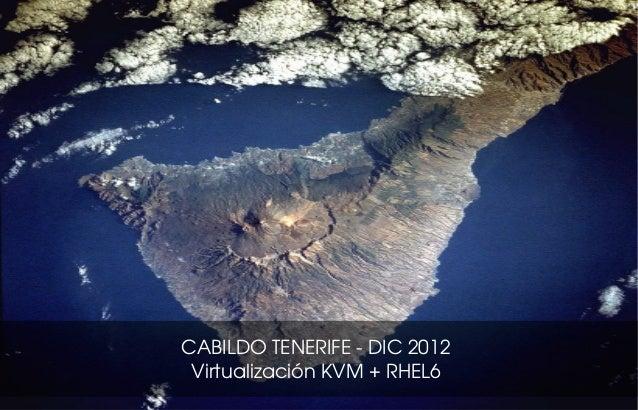 CABILDOTENERIFEDIC2012 VirtualizaciónKVM+RHEL6