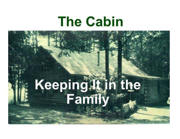 The Family Summer Home isWhere We Go to Visit OurRoots, Relax andRemember.....