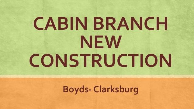 CABIN BRANCH NEW CONSTRUCTION Boyds- Clarksburg