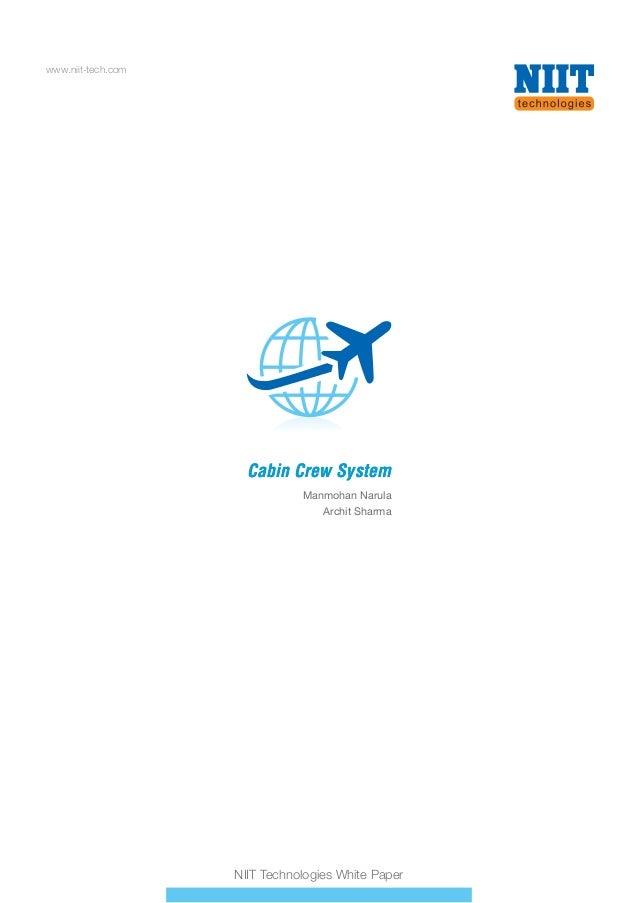 www.niit-tech.com  Cabin Crew System Manmohan Narula Archit Sharma  NIIT Technologies White Paper