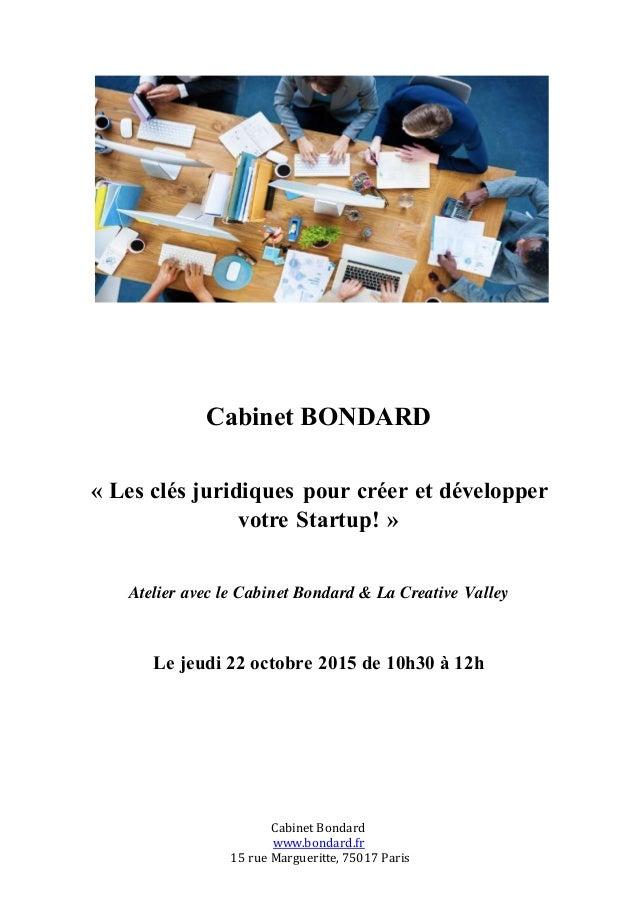 Cabinet Bondard www.bondard.fr 15 rue Margueritte, 75017 Paris Cabinet BONDARD « Les clés juridiques pour créer et dévelop...