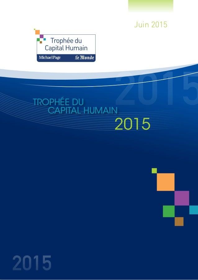 Juin 2015 Trophée du Capital Humain 1 TROPHÉE DU CAPITAL HUMAIN 2015 Juin 2015 2015 2015 2015