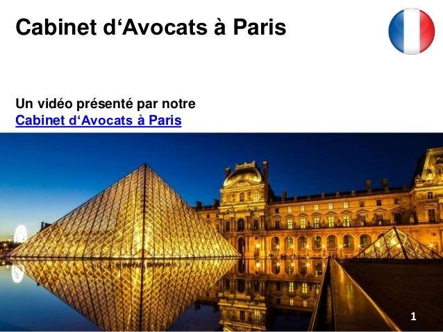 Cabinet d'Avocats à Paris Un vidéo présenté par notre Cabinet d'Avocats à Paris 1
