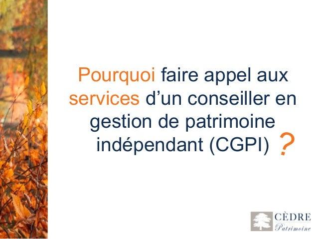 1 Pourquoi faire appel aux services d'un conseiller en gestion de patrimoine indépendant (CGPI) ?