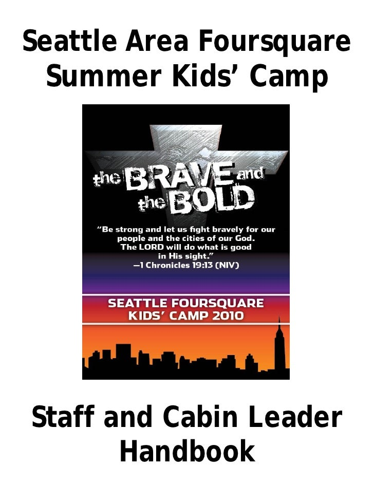 Seattle Area Foursquare   Summer Kids' Camp     Staff and Cabin Leader        Handbook