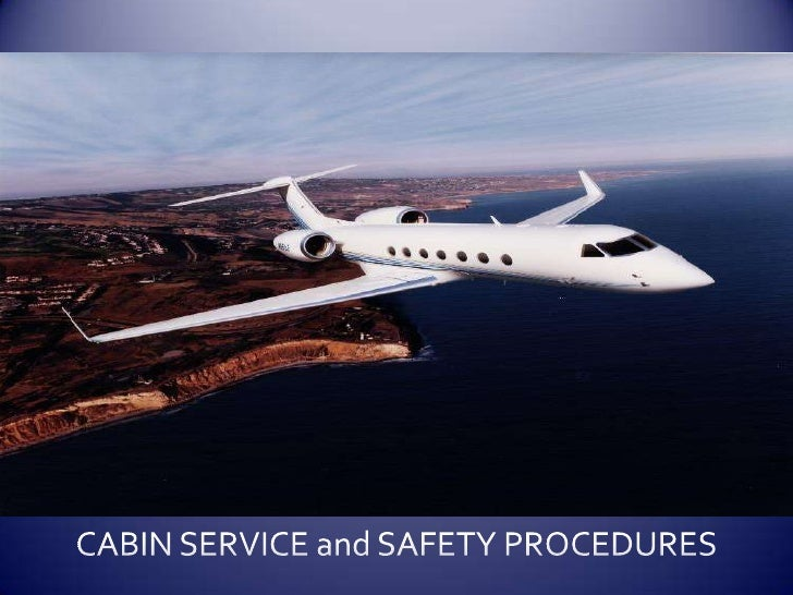 CABIN SERVICE and SAFETY PROCEDURES<br />