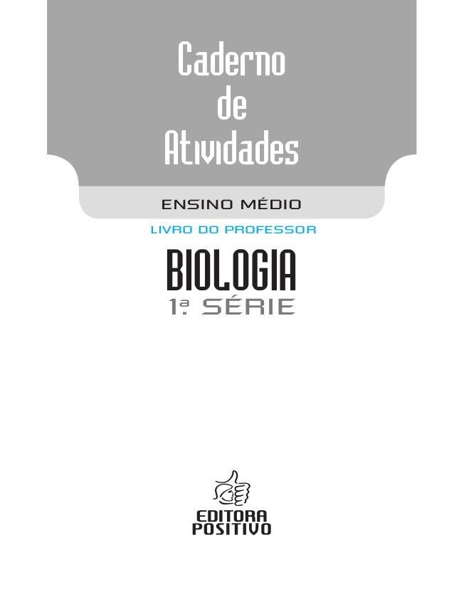Caderno de Atividades 1a . série BIOLOGIA ENSINO MÉDIO LIVRO DO PROFESSOR