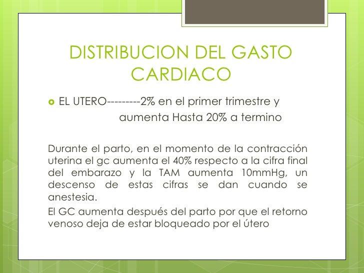 DISTRIBUCION DEL GASTO CARDIACO<br />EL UTERO---------2% en el primer trimestre y<br />                       aumenta Hast...