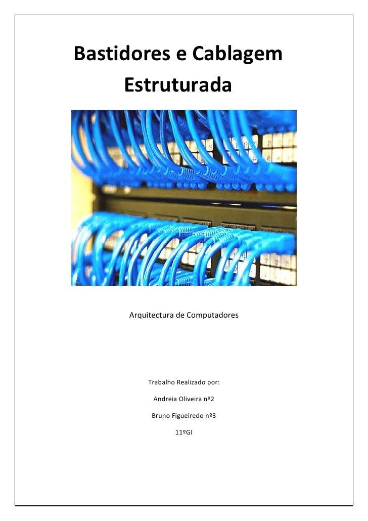 Bastidores e Cablagem     Estruturada     Arquitectura de Computadores         Trabalho Realizado por:           Andreia O...