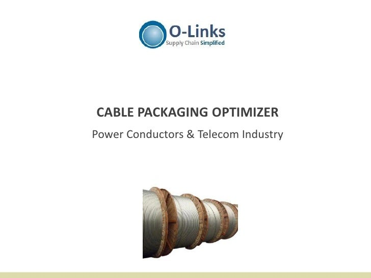 CABLE PACKAGING OPTIMIZERPower Conductors & Telecom Industry