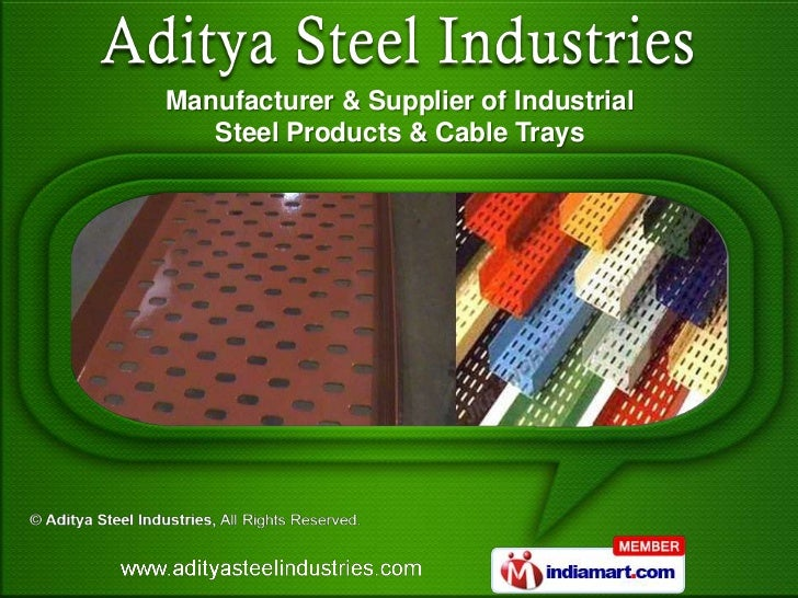 Manufacturer & Supplier of Industrial   Steel Products & Cable Trays