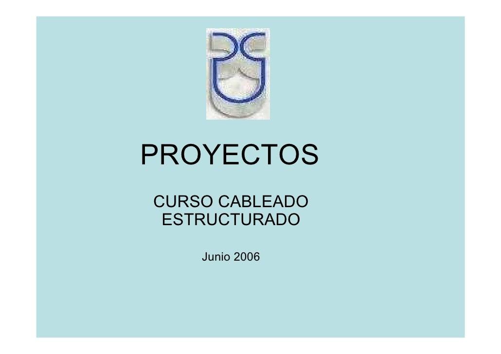 PROYECTOS CURSO CABLEADO  ESTRUCTURADO      Junio 2006