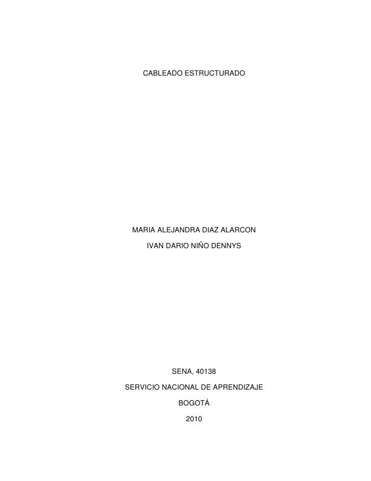 CABLEADO ESTRUCTURADO<br />MARIA ALEJANDRA DIAZ ALARCON<br />IVAN DARIO NIÑO DENNYS<br />SENA, 40138<br />SERVICIO NACIONA...