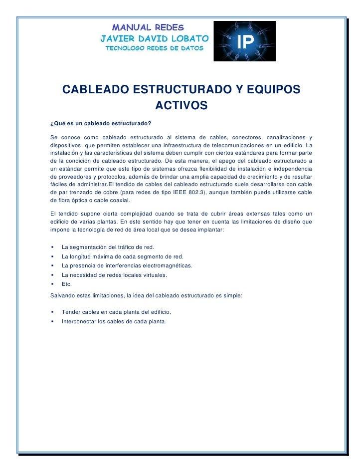 CABLEADO ESTRUCTURADO Y EQUIPOS                ACTIVOS¿Qué es un cableado estructurado?Se conoce como cableado estructurad...