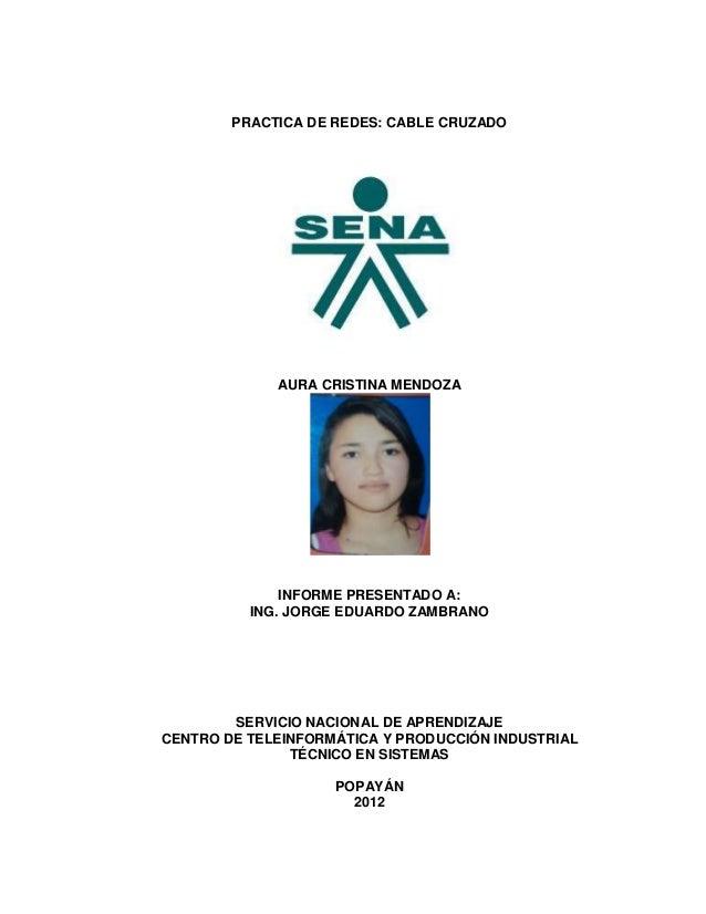 PRACTICA DE REDES: CABLE CRUZADO             AURA CRISTINA MENDOZA              INFORME PRESENTADO A:          ING. JORGE ...