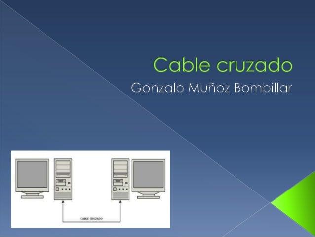    El cable cruzado sirve para conectar dos PC'S entre sí. Se    ordenan los colores de los cables de tal manera que no e...