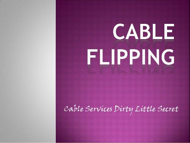 Cable Services Dirty Little Secret